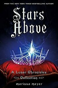 Stars Above: A Lunar Chronicles Collection, Meyer, Marissa, Used; Good Book