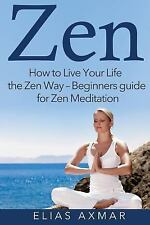 Zen Meditation, Buddhism, Zen for Beginners, Mind, Inner Peace: Zen: How to...