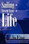 Sailing the Seven Seas of Life by John Elzinga (Hardback, 2007)