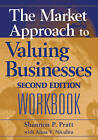 The Market Approach to Valuing Businesses Workbook by Karen Thorn, Shannon P. Pratt (Paperback, 2006)