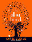 The Other Hand by Chris Cleave (Hardback, 2008)