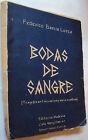 FEDERICO GARCÍA LORCA - BODAS DE SANGRE Circa 1938 Moderna, Santiago de Chile.