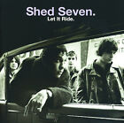 Let It Ride 0602537909001 by Shed Seven CD