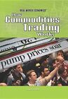 How Commodities Trading Works by Laura La Bella (Hardback, 2011)
