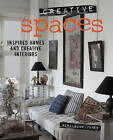 Creative Spaces: Inspired Homes and Creative Interiors by Geraldine James (Hardback, 2013)
