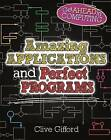 Amazing Applications & Perfect Programs by Clive Gifford (Hardback, 2015)