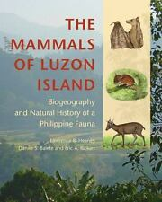 The Mammals of Luzon Island: Biogeography and Natural History of a Philippine Fa