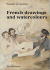 French Drawings and Watercolours: Poussin to Cezanne by Jon Whiteley (Paperback, 2002)