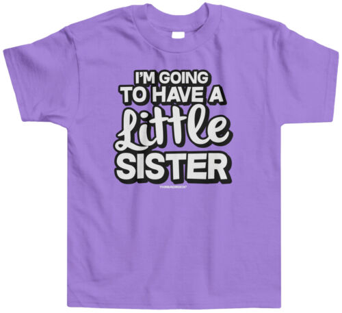 Threadrock Kids I/'m Going To Have A Little Sister Toddler T-shirt Cute Sis