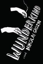 Wunderkind: A Novel - Good - Grozni, Nikolai - Hardcover