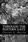 Through the Postern Gate: A Romance in Seven Days by Florence L Barclay (Paperback / softback, 2013)