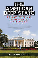 The American Deep State: Big Money, Big Oil, and the Struggle for U.S....