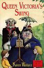 Queen Victoria's Swing by Karen Wallace (Paperback, 1996)