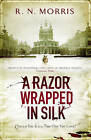 A Razor Wrapped in Silk by R. N. Morris (Paperback, 2010)