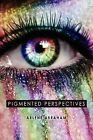 Pigmented Perspectives by Arlene Abraham (Paperback / softback, 2012)