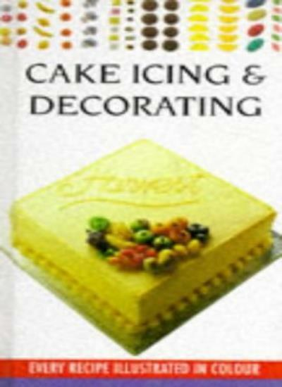 Cake Icing and Decorating (Cookery Library) By Carole Handslip