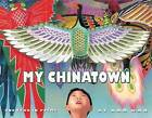 My Chinatown: One Year in Poems by Kam Mak (Paperback / softback, 2016)