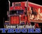 Seymour Simon's Book of Trucks by Seymour Simon (Paperback, 2002)