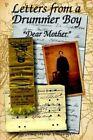 "Letters From a Drummer Boy ""dear Mother"" 9781425935658 by Jean Mills Ballinger"
