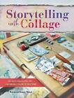 Storytelling with Collage: Techniques for Layering, Color and Texture by Roxanne Evans Stout (Paperback, 2016)