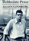 Deliberate Prose: Selected Essays, 1952-1995 by Allen Ginsberg, Bill Morgan (Paperback, 2001)