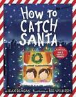 How to Catch Santa by Jean Reagan (Hardback, 2015)