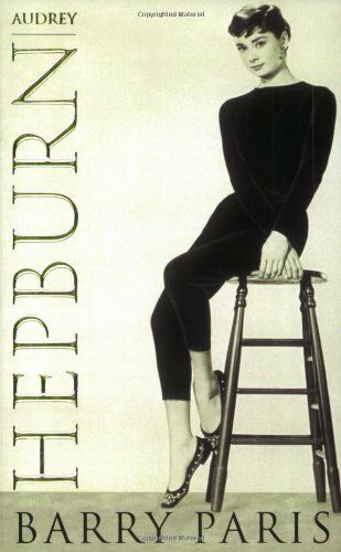 Audrey Hepburn: A Biography By  Barry Paris. 9780752815404