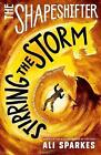 The Shapeshifter: Stirring the Storm by Ali Sparkes (Paperback, 2016)