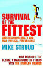 Survival of the Fittest: The Anatomy of Peak Physical Performance by Mike Stroud (Paperback, 2004)