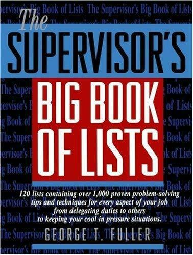 The Supervisor's Big Book of Lists by Fuller, George T.