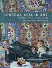 Central Asia in Art: From Soviet Orientalism to the New Republics by Aliya Abykayeva-Tiesenhausen (Hardback, 2016)