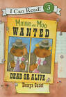 Minnie and Moo Wanted Dead or Alive by Denys Cazet (Hardback, 2007)