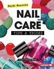 Nail Care Tips & Tricks by Emma Carlson Berne (Hardback, 2015)