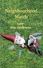 Neighbourhood Watch by Alan Ayckbourn (Paperback, 2013)