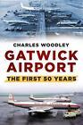 Gatwick Airport von Charles Woodley (2014, Taschenbuch)