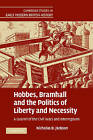 Hobbes, Bramhall and the Politics of Liberty and Necessity: A Quarrel of the Civil Wars and Interregnum by Nicholas D. Jackson (Paperback, 2011)