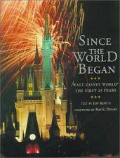 Since the World Began : Walt Disney World the First 25 Years by Jeff Kurtti (1996, Hardcover)