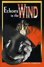 Echoes in the Wind by James R Lawrence (Paperback / softback, 2000)