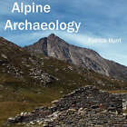 Alpine Archaeology by Patrick Hunt (Paperback / softback, 2007)