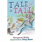 The Tale of a Tail by Margaret Mahy (Hardback, 2014)