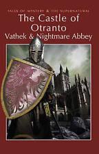 (Good)-The Castle of Otranto: Vathek & Nightmare Abbey (Tales of Mystery & the S