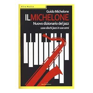 9788899294441-Il-Michelone-Nuovo-dizionario-del-jazz-1200-disc-z-in-100-anni