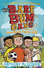 The Bare Bum Gang and the Football Face-off by Anthony McGowan (Paperback, 2008)