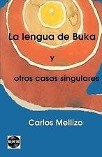 Gutenberg Ser.: La Lengua de Buka y Otros Casos Singulares by Carlos Mellizo...