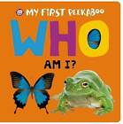 My First Peekaboo: Who Am I? by Roger Priddy (Board book, 2015)