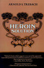 The Heroin Solution by Arnold S. Trebach (Paperback, 1983)