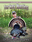 The Book on Turkey Hunting by Dr Ron McGaughey (Paperback / softback, 2011)