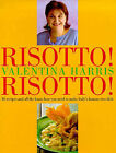 Risotto! Risotto!: 85 Recipes and All the Know-how You Need to Make Italy's Famous Rice Dish by Valentina Harris (Hardback, 1998)