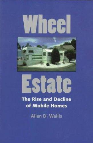 Wallis, Allan D. : Wheel Estate: The Rise and Decline of Mo