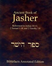 Ancient Book of Jasher : Referenced in Joshua 10:13; 2 Samuel 1:18; and 2 Timothy 3:8 by Ken Johnson (Trade Paper)